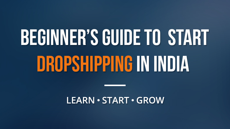 Beginner's-guide-to-start-Dropshipping-in-India