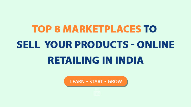 Top-8-Marketplaces-to-sell-your-products---Online-retailing-in-India