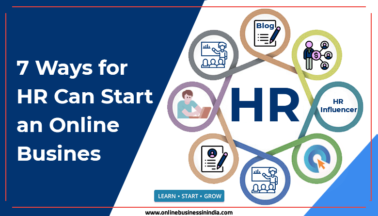 7 ways for HR can start online business in india