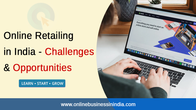 Online retailing india opportunities and challanges