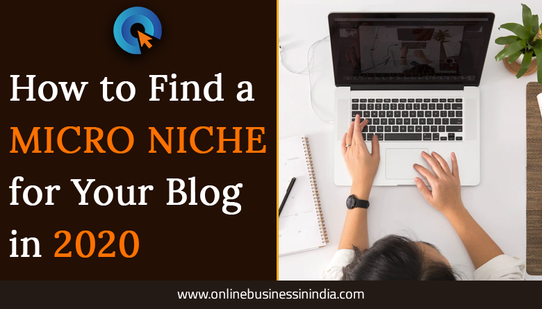 how to find micro niche blogging ideas in 2020