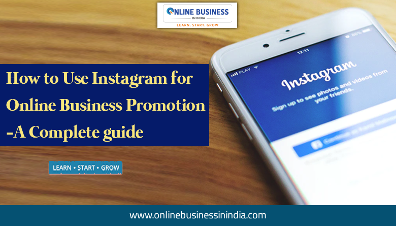 how to use instagram for online business promotion a complate guide