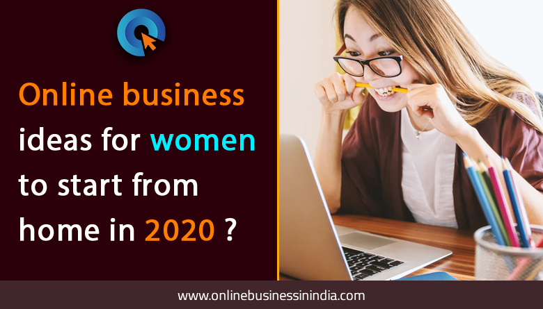 online business ideas for women to start in 2020
