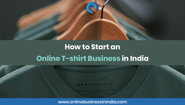 starting an online t-shirt business in india